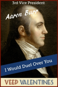 Aaron Burr Veep Valentine
