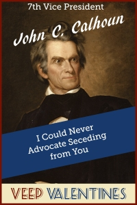 John Calhoun Veep Valentine