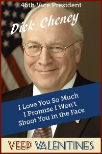 Dick Cheney Veep Valentine